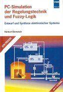 PC-Simulation der Regelungstechnik und Fuzzy-Logik, m. 2 CD-ROMs