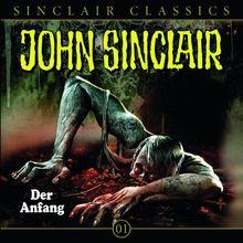 John Sinclair Classics - Folge 1: Der Anfang. Hörspiel. (Geisterjäger John Sinclair - Classics)