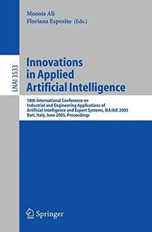 Innovations in Applied Artificial Intelligence: 18th International Conference on Industrial and Engineering Applications of Artificial Intelligence ... (Lecture Notes in Computer Science)