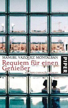 Requiem für einen Genießer: Ein Pepe-Carvalho-Roman