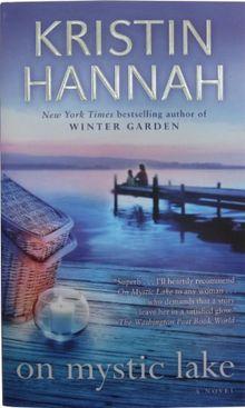 On Mystic Lake A Novel De Kristin Hannah
