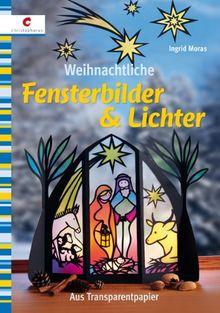 Weihnachtliche Fensterbilder & Lichter: Aus Transparentpapier