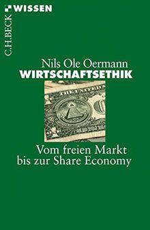Wirtschaftsethik: Vom freien Markt bis zur Share Economy