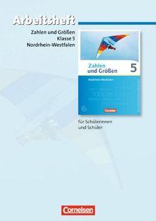 Zahlen und Größen - Nordrhein-Westfalen Kernlehrpläne - Ausgabe 2013: 5. Schuljahr - Arbeitsheft mit eingelegten Lösungen