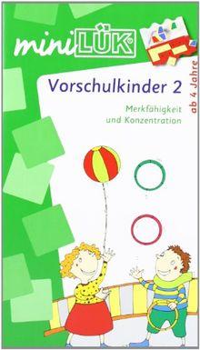 miniLÜK: Vorschulkinder 2: Merkfähigkeit und Konzentration für Kinder von 4 bis 6 Jahren: Spielreihen zur Merkfähigkeit und Konzentration