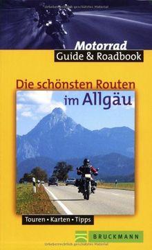 Die schönsten Routen im Allgäu. Touren, Karten, Tipps. Mit Roadbook zum Heraustrennen