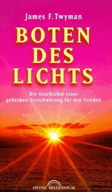 Boten des Lichts. Die Geschichte einer Verschwörung für den Frieden