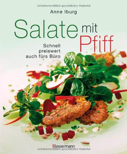 salate mit pfiff schnell preiswert auch f rs b ro alle zum sattessen von anne iburg. Black Bedroom Furniture Sets. Home Design Ideas
