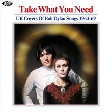Take What You Need-UK Covers of Bob Dylan Songs