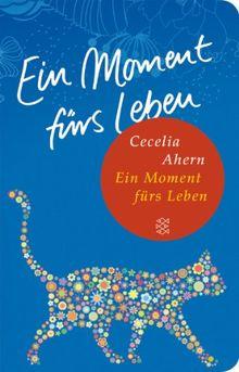 Ein Moment fürs Leben: Roman (Fischer Taschenbibliothek)