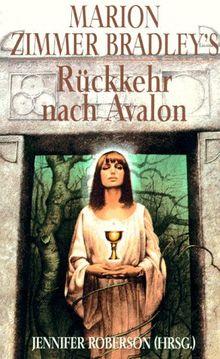 Marion Zimmer Bradley's Rückkehr nach Avalon. Kurzgeschichten verschiedener Autoren und Autorinnen.