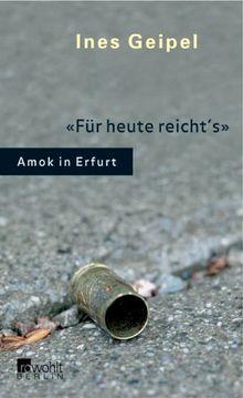Für heute reicht's. Amok in Erfurt
