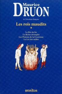 Les Rois maudits, Tome 1 : Le Roi de fer ; La Reine étranglée ; Les Poisons de la Couronne ; La Loi des mâles