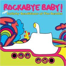 Rockabye Baby! Lullaby Renditions of More Beatles