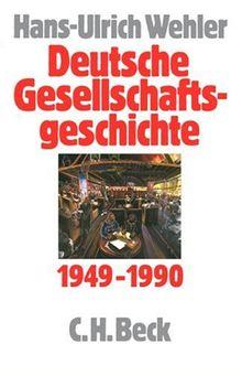 Deutsche Gesellschaftsgeschichte Bd. 5: Bundesrepublik und DDR 1949-1990: Band 5
