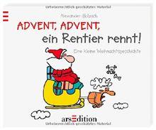 Advent, Advent, ein Rentier rennt!: Eine kleine Weihnachtsgeschichte