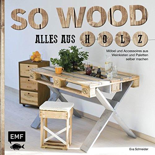 So Wood Alles Aus Holz Mobel Und Accessoires Aus Weinkisten Und