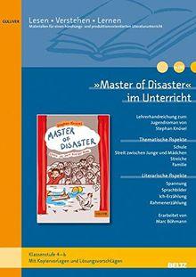 »Master of Disaster« im Unterricht: Lehrerhandreichung zum Kinderroman von Stephan Knösel (Klassenstufe 5-6, mit Kopiervorlagen)
