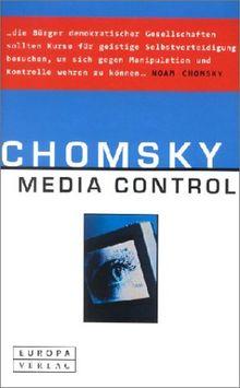 Media Control. Von Macht und Medien