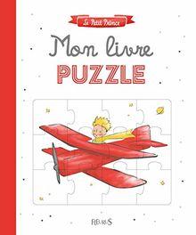 Le petit prince : Mon livre puzzle (LE PETIT PRINCE POUR LES BEBES)