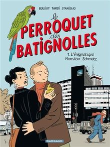 Le perroquet des Batignolles, Tome 1 : L'énigmatique Monsieur Schmutz