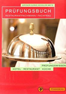 Prüfungsbuch Restaurantfachmann / Restaurantfachfrau: Prüfungsbereiche Restaurantorganisation und Service