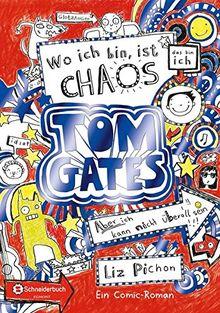 Tom Gates, Band 01: Wo ich bin, ist Chaos - aber ich kann nicht überall sein (Bonus-Edition)