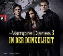 The Vampire Diaries - In der Dunkelheit: Band 3
