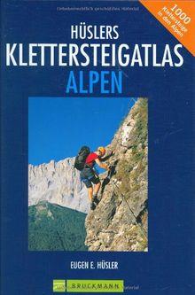 Huslers Klettersteigatlas Alpen Uber 1000 Klettersteige In Den Alpen Von Husler Eugen E