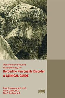 Clarkin, J: Transference-Focused Psychotherapy for Borderlin: A Clinical Guide
