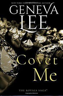 Covet Me (Royals Saga)