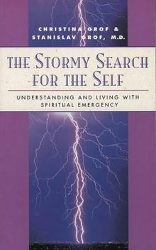 The Stormy Search for the Self: Understanding and Living with Spiritual Emergency (Classics of Personal Development)