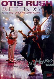 Otis Rush & Friends - Live at Montreux: Featuring Eric Clapton & Luther Allison