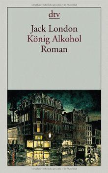 König Alkohol: Roman