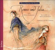 Weltliteratur für Kinder: Romeo und Julia von William Shakespeare: Sprecher: Devid Striesow. 1 CD, Digipack, ca. 60 Min.