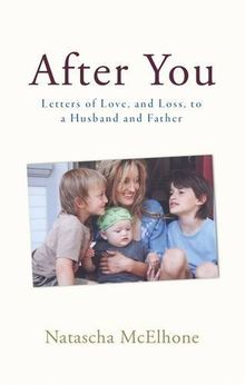 After You: Letters of Love, and Loss, to a Husband and Father