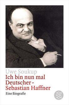 Ich bin nun mal Deutscher - Sebastian Haffner. Eine Biografie