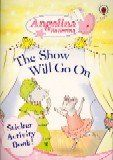 The Show Must Go On Sticker Book (Angelina Ballerina)