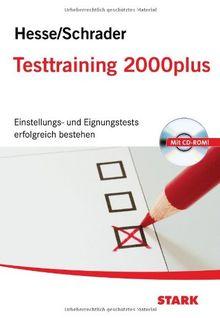 Testtraining Beruf & Karriere / Testtraining 2000plus: Einstellungs- und Eignungstest erfolgreich bestehen, Mit CD-ROM