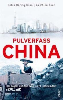 Pulverfass China: Der Gigant auf dem Weg ins 21. Jahrhundert
