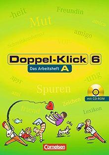 Doppel-Klick - Allgemeine Ausgabe, Nord, Nordrhein-Westfalen: 6. Schuljahr - Arbeitsheft A mit Lösungen und CD-ROM