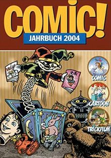 Comic!-Jahrbuch 2004: Comic - Cartoon - Trickfilm