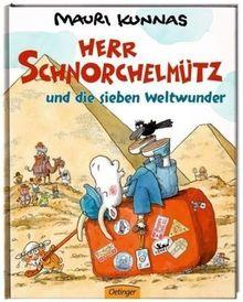 Herr Schnorchelmütz und die sieben Weltwunder