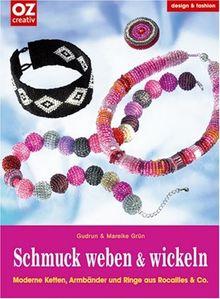 Schmuck weben & wickeln. Moderne Ketten, Armbänder und Ringe aus Rocailles & Co.