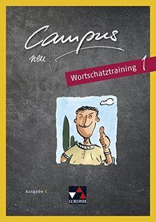 Campus C - neu / Gesamtkurs Latein in drei Bänden: Campus C - neu / Campus C Wortschatztraining 1 – neu: Gesamtkurs Latein in drei Bänden