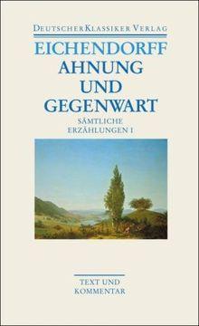 Ahnung und Gegenwart: Sämtliche Erzählungen I: Text und Kommentar (Deutscher Klassiker Verlag im Taschenbuch)