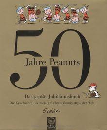 50 Jahre Peanuts. Das große Jubiläumsbuch. Comics