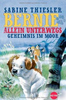 Bernie allein unterwegs - Geheimnis im Moor (Heyne fliegt)
