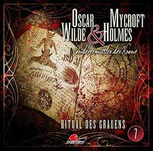 Oscar Wilde & Mycroft Holmes - Folge 07: Ritual des Grauens. Sonderermittler der Krone.