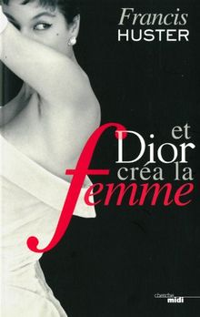 Et Dior créa la femme
